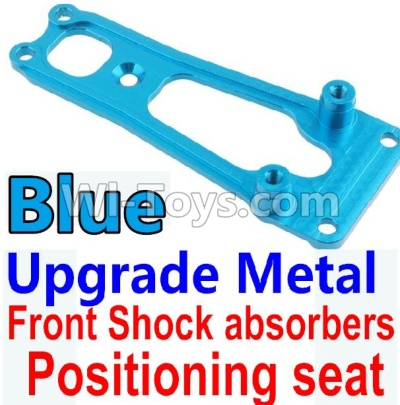 Wltoys 10428-B Upgrade Metal Front Shock absorbers Positioning seat-Blue,Wltoys 10428-B Parts