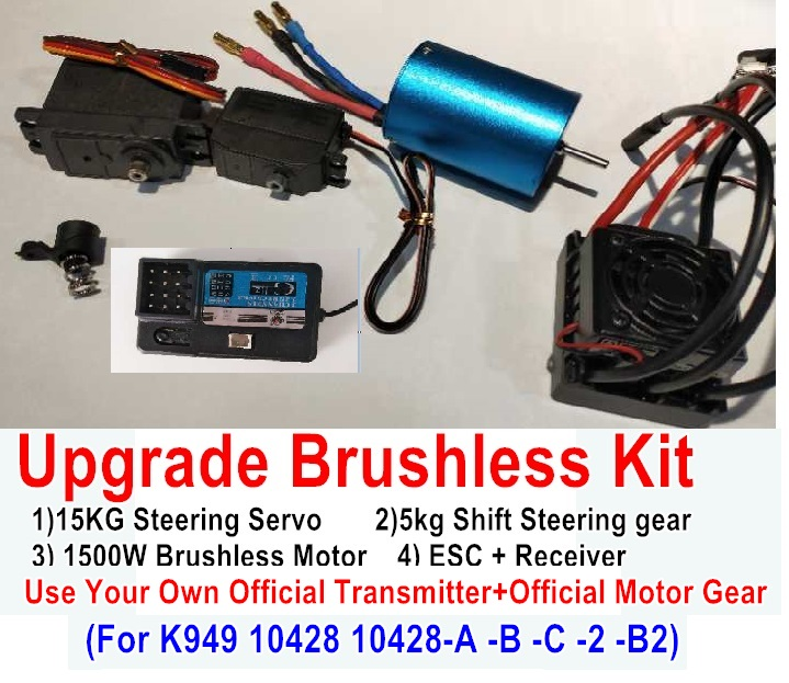 Wltoys 10428 Upgrade Brushless Kit(Include 15kg Steering Servo + 5kg Shift Steering Servo + 1500W Brushless Motor + ESC + Receiver),No Transmitter,No motor gear,Use your own Transmitter and your own Motor Gear