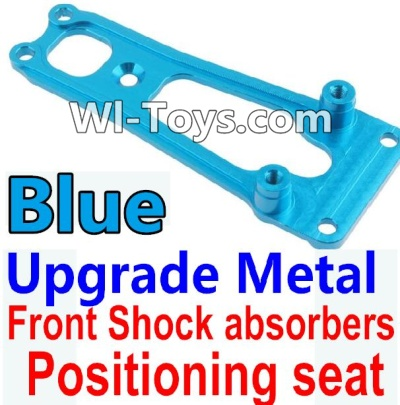 Wltoys 10428 Upgrade Metal Front Shock absorbers Positioning seat-Blue,Wltoys 10428 Parts